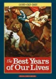 img - for The Best Years of Our Lives: The Good Old Days book / textbook / text book