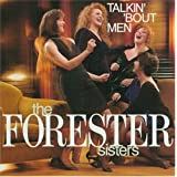 Talkin' 'bout Menby the Forester Sisters