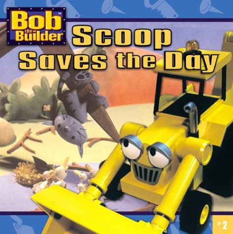 Scoop Saves the Day (Bob the Builder), DIANE REDMOND, HOT ANIMATION