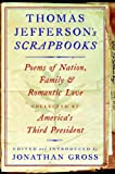 Thomas Jefferson's  Scrapbooks: Poems of Nation, Family and Romantic Love Collected by America's Third President