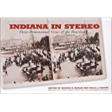 Indiana in Stereo: Three-Dimensional Views of the Heartland