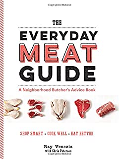 Book Cover: The Everyday Meat Guide: A Neighborhood Butcher's Advice Book