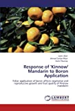 img - for Response of 'Kinnow' Mandarin to Boron Application: Foliar application of boron affects vegetative and reproductive growth and fruit quality of Kinnow mandarin book / textbook / text book