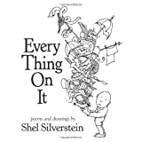 Every Thing On It ~ Shel Silverstein