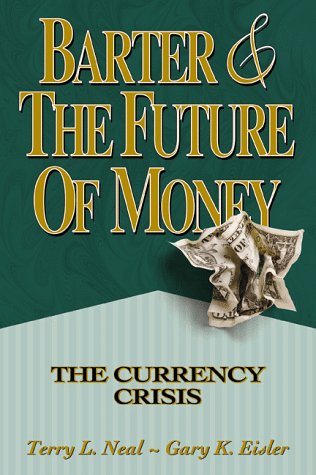Barter and the Future of Money: The Currency Crisis PDF