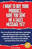 I Want to Buy Your Product.. Have You Sent Me a Sales Message Yet?