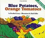 Rosalind Creasy Blue Potatoes, Orange Tomatoes: How to Grow a Rainbow Garden