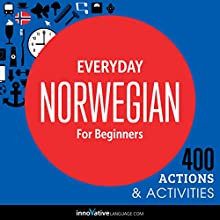 Everyday Norwegian for Beginners - 400 Daily Activities  by Innovative Language Learning Narrated by uncredited