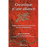 Chronique d'une alliance : Peuples autochtones et soci�t� civile face � la mondialisationpar Alastair McIntosh