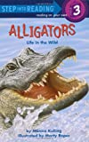 Alligators: Life in the Wild (Step-Into-Reading, Step 3)