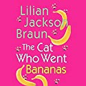 The Cat Who Went Bananas Audiobook by Lilian Jackson Braun Narrated by George Guidall
