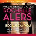 Because of You Audiobook by Rochelle Alers Narrated by Kevin R. Free