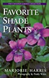 Favorite Shade Plants (The Canadian Garden Collection) (0006380409) by Harris, Marjorie