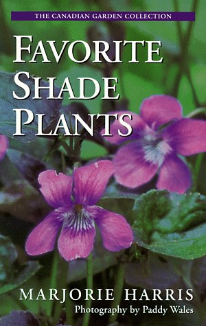 Favorite Shade Plants (The Canadian Garden Collection)