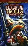 Gotrek et F�lix, tome 1 : Tueur de Trolls par King