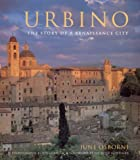 J OSBORNE Urbino - the Story of a Renaissance City