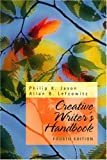 Creative Writer's Handbook (4th Edition) (0131893718) by Philip K. Jason