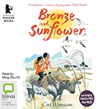Bronze and Sunflower (       UNABRIDGED) by Cao Wenxuan Narrated by Ming-Zhu Hii