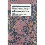 Manual para el tratamiento cognitivo-conductal de los trastornos psicológicos: Trastornos por ansiedad, sexuales...