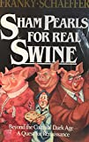 Sham Pearls for Real Swine: Beyond the Cultural Dark Age-A Quest for Renaissance (1561210897) by Schaeffer, Franky