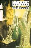 echange, troc Donald E. (Donald Edwin) Westlake - Trop humains