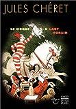 echange, troc Ségolène Le Men - Jules Chéret : Le Cirque et l'Art forain