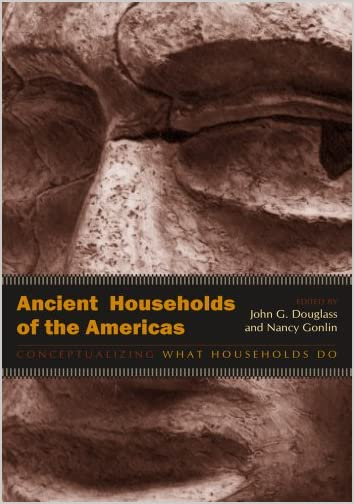 Ancient households of the Americas : conceptualizing what households do