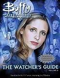 Buffy The Vampire Slayer : The Watcher's Guide, Volume Three