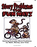 Story Problems the Fun Way! Solving Everyday Word Problems for Math, Money, and Time