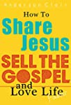 How To Share Jesus Sell the Gospel an...