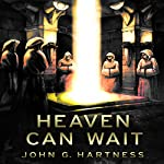 Heaven Can Wait: A Quincy Harker, Demon Hunter Novella | John G. Hartness