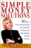 img - for Simple Money Solutions: 10 Ways You Can Stop Feeling Overwhelmed by Money and Start Making It Work for You book / textbook / text book