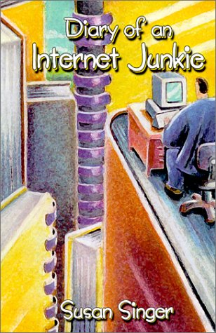 Diary of an Internet Junkie