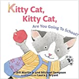 img - for Kitty Cat, Kitty Cat, Are You Going To School? book / textbook / text book