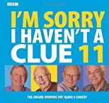 I'm Sorry I Haven't a Clue: Vol. 11 (Unabridged)