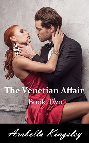Arabella Kingsley - The Venetian Affair