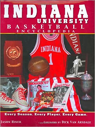Indiana University Basketball Encyclopedia written by Jason Hiner