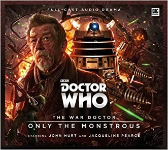 Doctor Who - The War Doctor 1: Only the Monstrous written by Nicholas Briggs