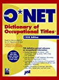 The O*Net Dictionary of Occupational Titles 1998-1999 (O'net Dictionary of Occupational Titles. (Paper)) Us Dept of Labor, J. Michael Farr, Laverne Ludden and Paul Mangin