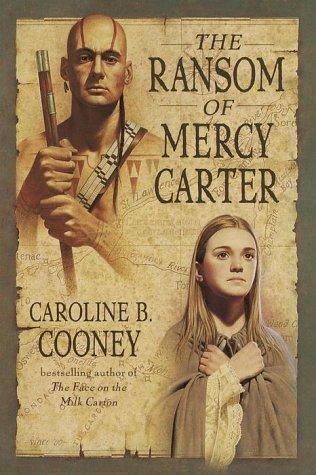 The Ransom of Mercy Carter, Caroline B. Cooney