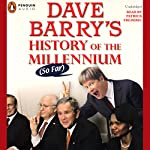 Dave Barry's History of the Millenium (So Far) | Dave Barry