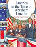 Abraham Lincoln: The Story of Our Nation from Coast to Coast, from 1815 to 1869 (America in the Time of)