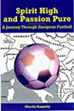 Spirit High and Passion Pure: A Journey Through European Football