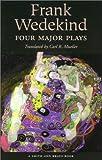 Frank Wedekind: Four Major Plays (Great Translations for Actors Series) (1575252090) by Wedekind, Frank