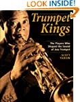 Trumpet Kings: The Players Who Shaped...