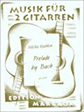 img - for Prelude by Bach: Musik Fur 2 Gitarren (Edition Margaux) book / textbook / text book