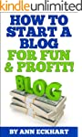 How To Start A Blog For Fun & Profit