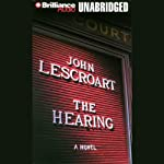The Hearing: A Dismas Hardy Novel (       UNABRIDGED) by John Lescroart Narrated by Robert Lawrence