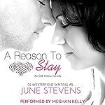 A Reason to Stay: Oak Hollow, Book 1 | June Stevens,DJ Westerfield
