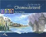 echange, troc Denis Tillinac - Sur les pas de Chateaubriand
